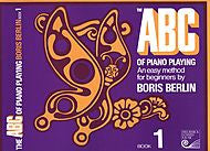 Boris Berlin - ABC Of Piano Playing, Book 1 - Canada