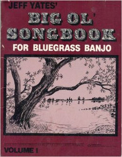 Jeff Yates' Big Ol' Songbook For Bluegrass Banjo - Volume 1 (Banjo/Tab) - Canada