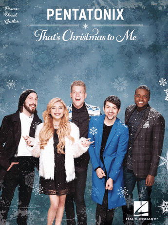 That's Christmas to Me - Pentatonix (P/V/G) - Canada