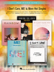 I Don't Care, Me! & More Hot Singles Pop Piano Hits Simple Arrangements for Students of All Ages