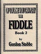 Of Course You Can Play the Fiddle: Book 2