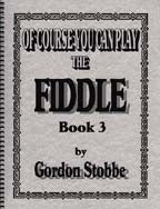 Of Course You Can Play the Fiddle: Book 3