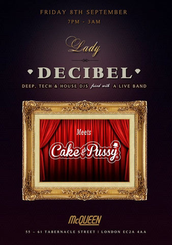 Lady Decibel x Cake & Pussy Flyer - September 8th 2017