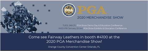 2020 Pga Show.Join Fairway Leathers At The 2020 Pga Merchandise Show