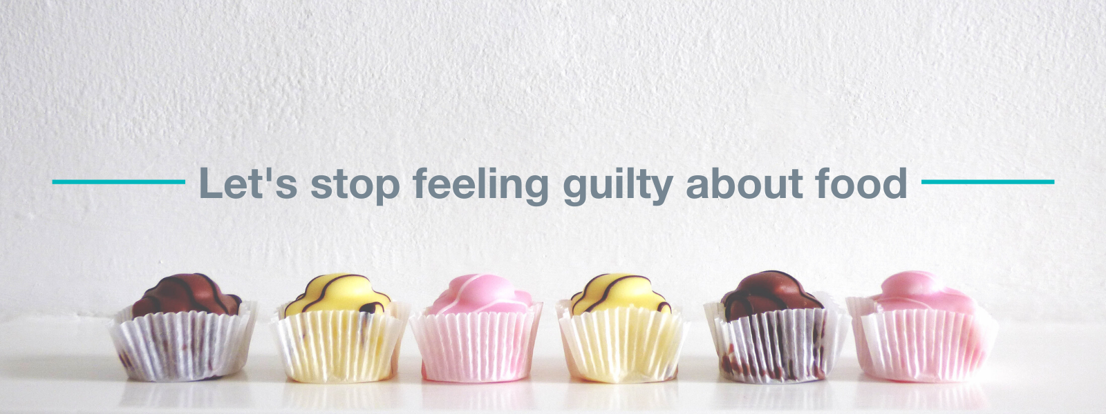 Let's stop feeling guilty about food