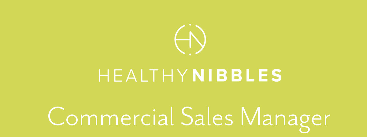 Join Healthy Nibbles - Commercial Sales Manager