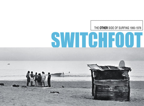 SwitchFoot - The Other Side of Surfing 1960-1976