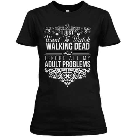 I Just Want To Watch Walking Dead T-shirt