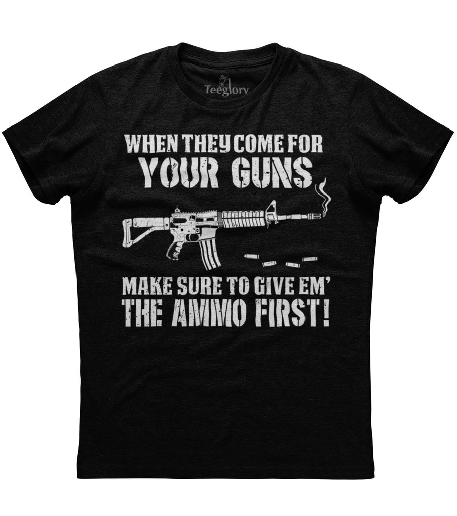 Give Them Ammo First T-shirt