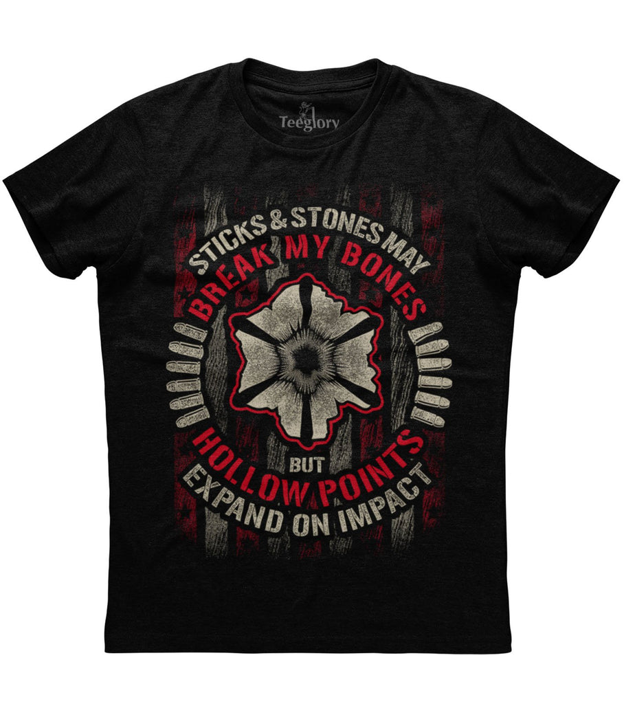 Sticks And Stones May Break My Bones But Hollow Points Expand On Impact T-shirt