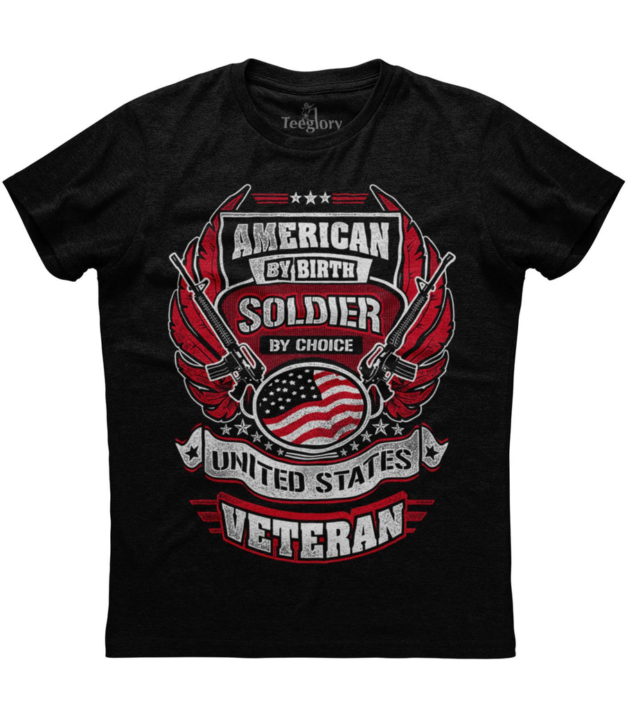 American By Birth Soldier By Choice United States Veteran T-shirt
