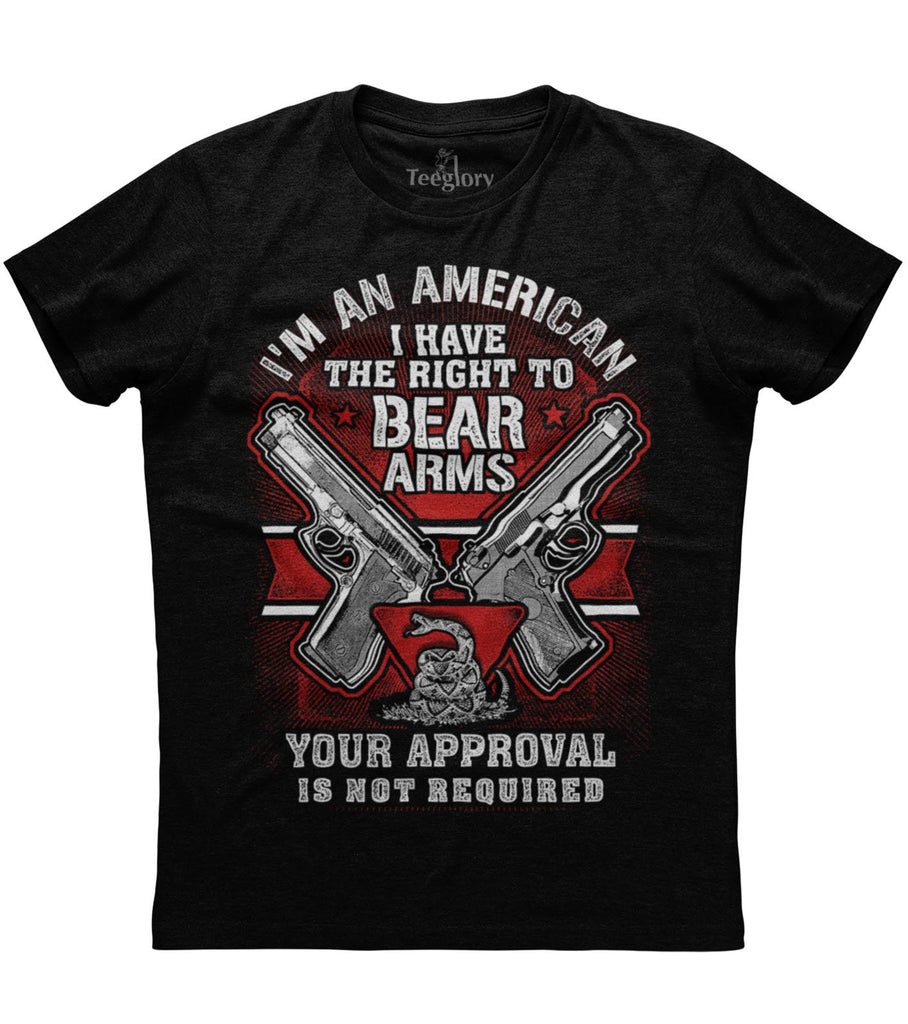 I Am An American I Have The Right To Bear Arms T-shirt