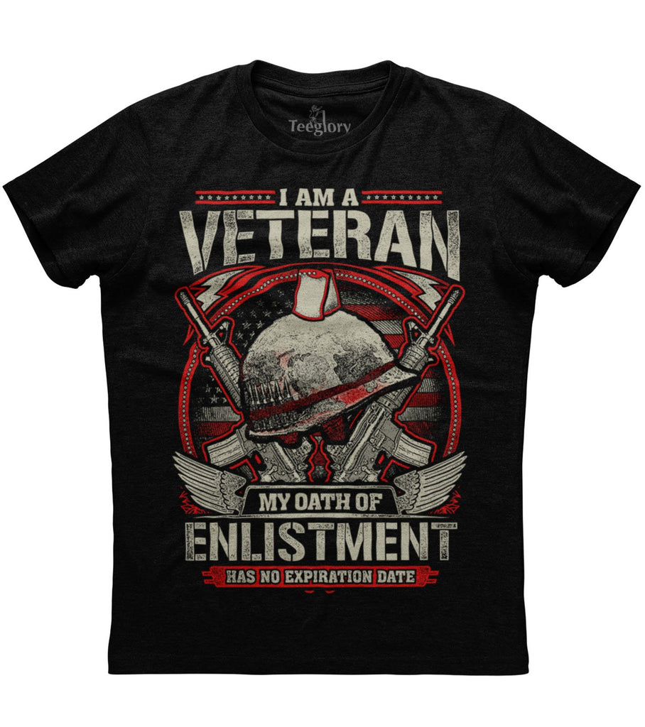 I Am A Veteran My Oath Of Enlistment Has No Expiration Date T-shirt