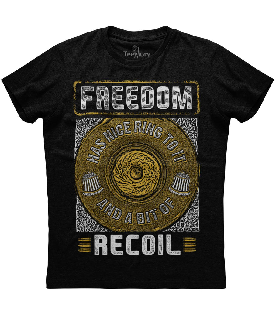 Freedom Has A Nice Ring To It And A Bit Of Recoil T-shirt