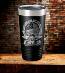 All Gave Some Some Gave All One Military One Nation Tumbler