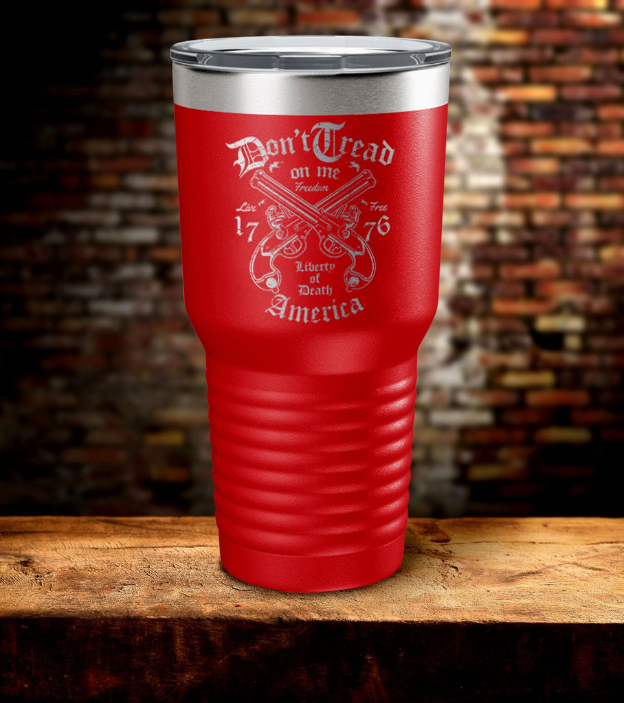 Don't Tread On Me 1776 Liberty of Death America Tumbler