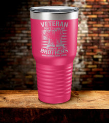 Veteran Don't Thank Me Thank My Brothers Tumbler