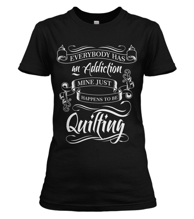Quilting Addiction Shirt 10 Off