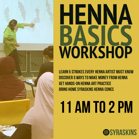Henna Basics Workshop - 7 Sept 2019 - SyraSkins