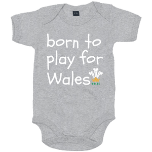 Born to Play for Wales - Baby Body Suit GREY