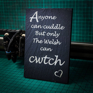 Anyone can Cuddle Welsh Cwtch Slate Plaque