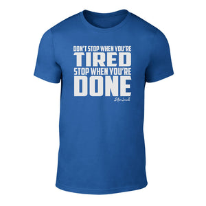 Suffer Junkie® STOP WHEN YOU'RE DONE - TEE BLUE