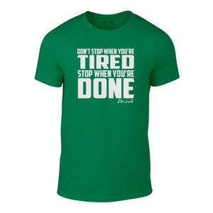 Suffer Junkie® STOP WHEN YOU'RE DONE - TEE GREEN