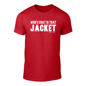 'Whose Coat Is That Jacket' - Welsh Banter T-Shirt (Red)