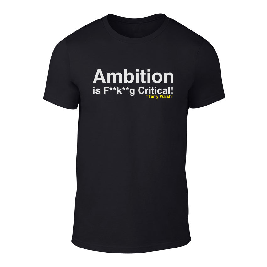 Twin Town - Ambition is F**k**g Critical - Unisex T-Shirt