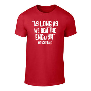 As long as we beat the English - Mens Welsh T-Shirt (Red)