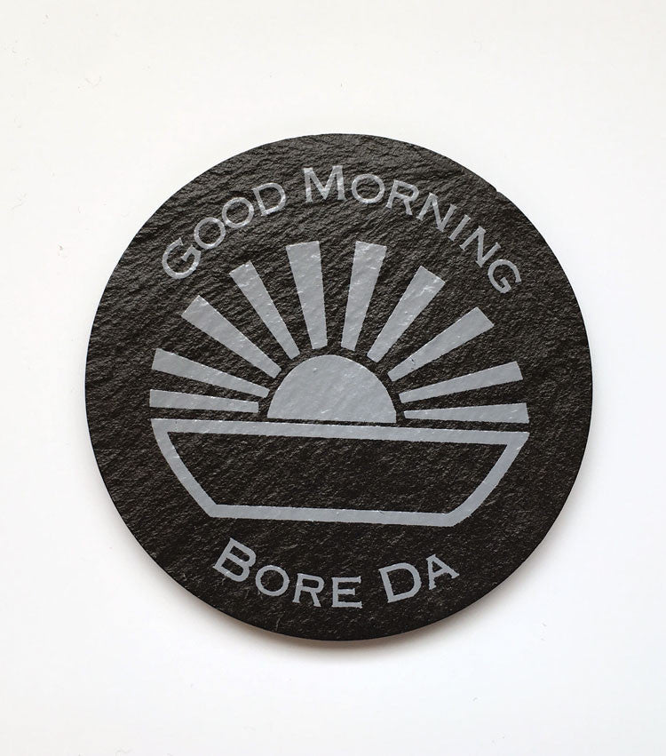 Bore Da - Good Morning - Welsh Slate Coaster