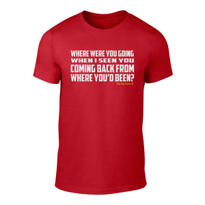 Where were you going? - Welshism Banter T-Shirt (Red)