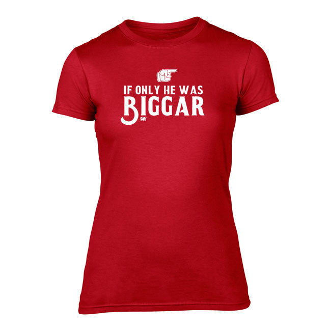 If only He was BIGGAR - Ladies Welsh T-Shirt