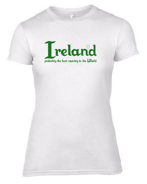 Ireland Best country in the World Ladies T-Shirt slim fit