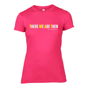There We Are Then! - Welsh (Ladies) Banter T-Shirt (Pink)