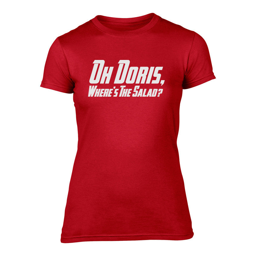 Oh Doris, Where's the Salad? - Gavin & Stacey Ladies Welsh T-Shirt