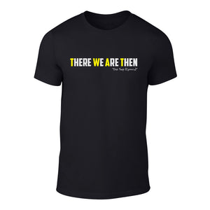 There We are Then! -  Welsh Banter T-Shirt (Black)
