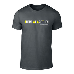 There We are Then! -  Welsh Banter T-Shirt (Charcoal)