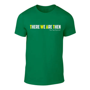 There We are Then! -  Welsh Banter T-Shirt (Green)