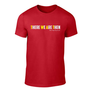 There We are Then! -  Welsh Banter T-Shirt (Red)