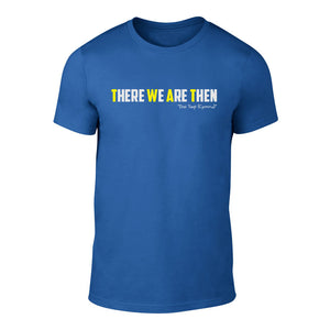 There We are Then! -  Welsh Banter T-Shirt (Blue)