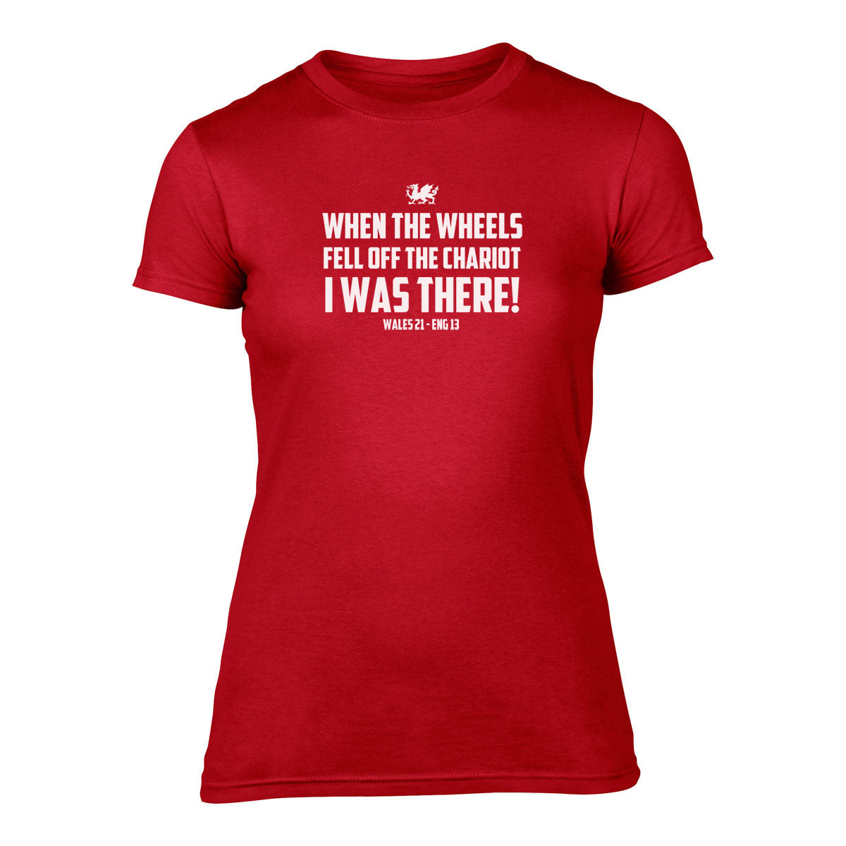 f8ffa34d When the Wheels Fell off your chariot - Womens Welsh T-Shirt -RED