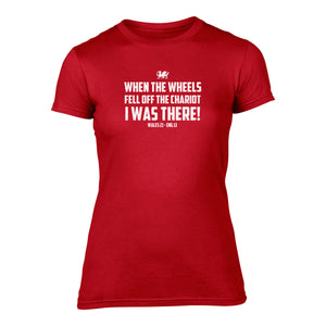 When the Wheels Fell off your chariot - Womens Welsh T-Shirt -RED