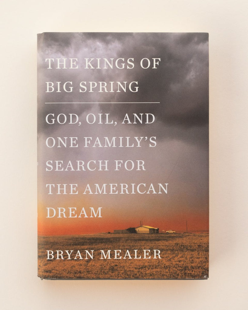 The Kings of Big Spring by Bryan Mealer
