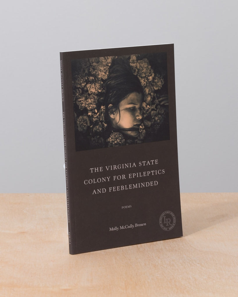 The Virginia State Colony for Epileptics and Feebleminded by Molly McCully Brown