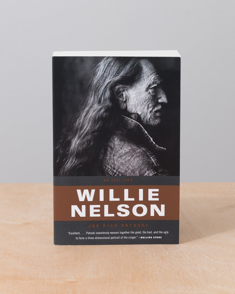 Willie Nelson: An Epic Life by Joe Nick Patoski