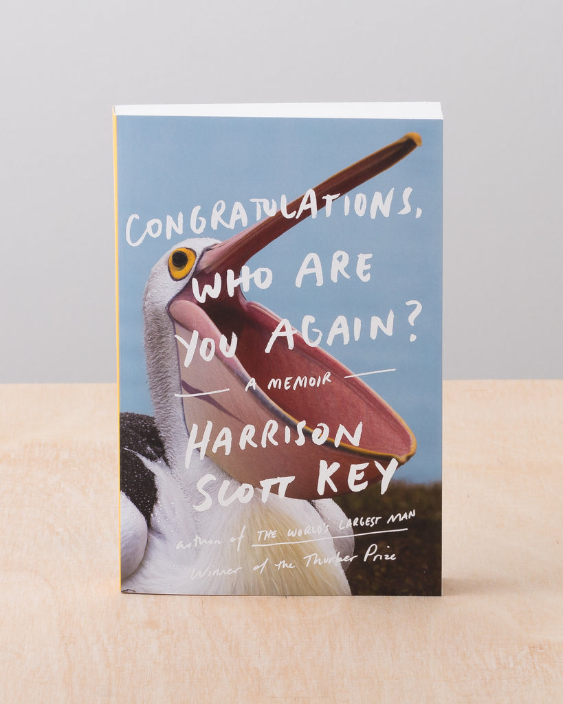 Congratulations, Who Are You Again? A Memoir by Harrison Scott Key