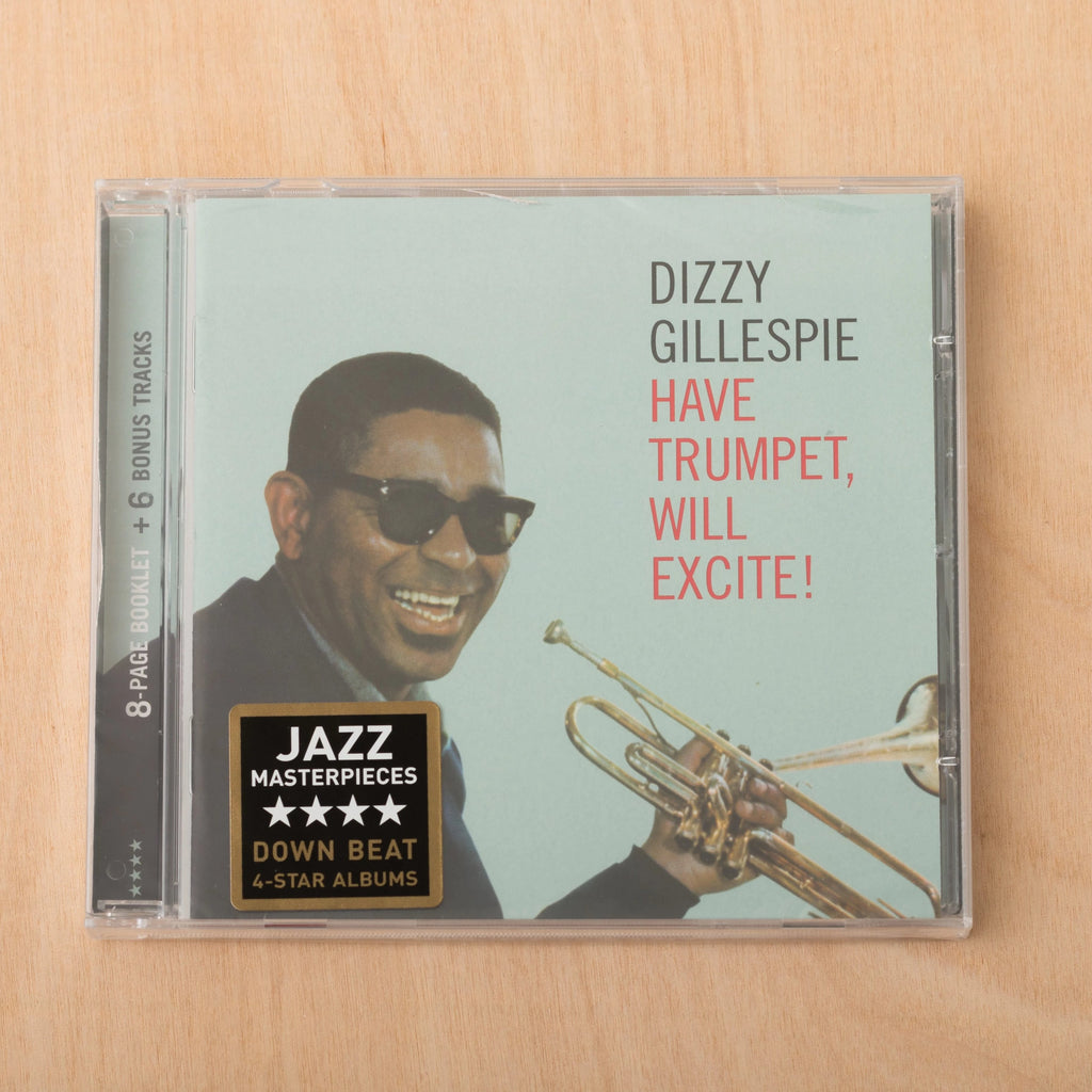 Have Trumpet, Will Excite! by Dizzy Gillespie (CD)