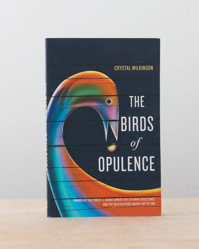The Birds of Opulence by Crystal Wlikinson