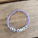 6mm lavender Czech beads round white beads w black letters BE MINE bracelet